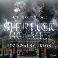Pożegnalny ukłon - Sir Arthur Conan Doyle - audiobook