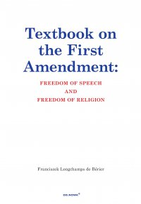 Textbook on the First Amendment Freedom of Speech and Freedom of religion - Franciszek Longchamps de Bérier - ebook