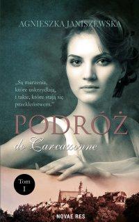 Podróż do Carcassonne. Tom I - Agnieszka Janiszewska - ebook