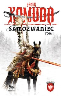 Samozwaniec. Tom I - Jacek Komuda - audiobook