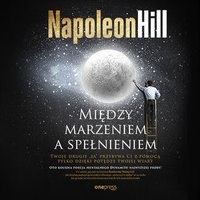 Między marzeniem a spełnieniem - Napoleon Hill - audiobook