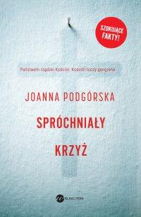 Spróchniały krzyż - Joanna Podgórska - ebook