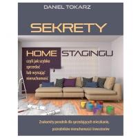 Sekrety home stagingu – czyli jak szybko sprzedać lub wynająć nieruchomość - Daniel Tokarz - audiobook