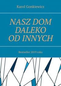 Nasz dom daleko odinnych - Karol Gonkiewicz - ebook