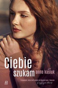 Ciebie szukam - Anna Kasiuk - ebook