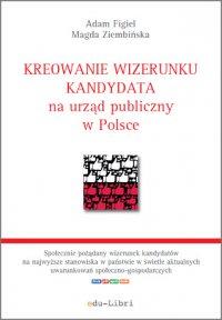 Kreowanie wizerunku kandydata na urząd publiczny w Polsce