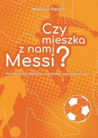 Czymieszka znami Messi? - Mateusz Pietsch - ebook