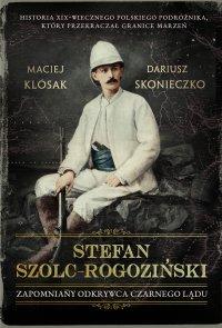 Stefan Szolc-Rogoziński. Zapomniany odkrywca Czarnego Lądu - Maciej Klósak - ebook