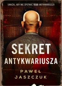Sekret antykwariusza - Paweł Jaszczuk - ebook