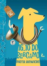 16.10 do Bergamo - Piotr Rowicki - ebook