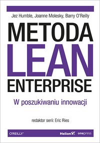 Metoda Lean Enterprise. W poszukiwaniu innowacji - Jez Humble - ebook
