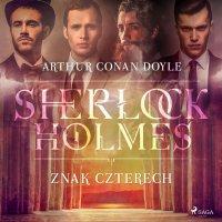 Znak Czterech - Arthur Conan Doyle - audiobook