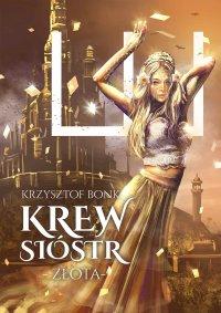 Krew sióstr. Złota - Krzysztof Bonk - ebook