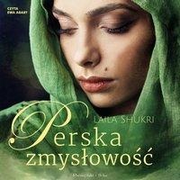 Perska zmysłowość - Laila Shukri - audiobook