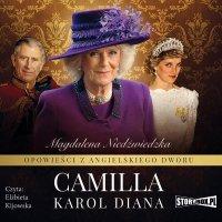 Opowieści z angielskiego dworu. Tom 3. Camilla - Magdalena Niedźwiedzka - audiobook