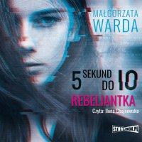 5 sekund do Io. Rebeliantka - Małgorzata Warda - audiobook