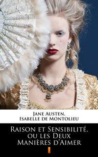 Raison et Sensibilité, ou les Deux Manières d'Aimer - Jane Austen - ebook