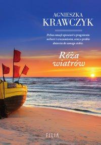 Róża wiatrów - Agnieszka Krawczyk - ebook