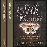 Silk Factory - Judith Allnatt - audiobook