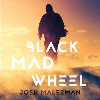 Black Mad Wheel - Josh Malerman - audiobook