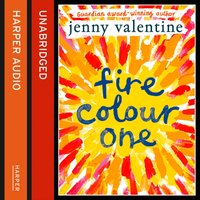 Fire Colour One - Jenny Valentine - audiobook