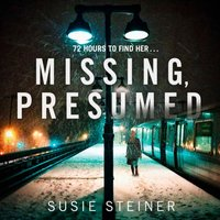 Missing, Presumed (A Manon Bradshaw Thriller) - Susie Steiner - audiobook