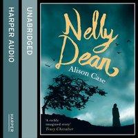 Nelly Dean - Alison Case - audiobook