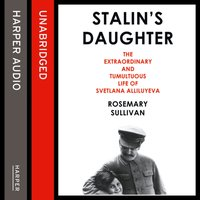 Stalin's Daughter - Rosemary Sullivan - audiobook