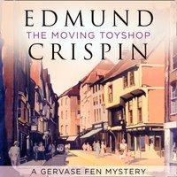 Moving Toyshop - Edmund Crispin - audiobook