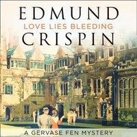 Love Lies Bleeding - Edmund Crispin - audiobook