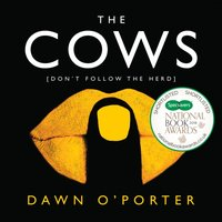 Cows - Dawn O'Porter - audiobook