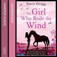 Girl Who Rode the Wind - Stacy Gregg - audiobook