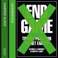 End Game - Anthony Barnosky - audiobook