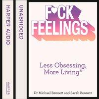 F*ck Feelings - Michael Bennett - audiobook