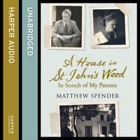 House in St John's Wood - Matthew Spender - audiobook