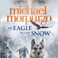Eagle in the Snow - Michael Morpurgo - audiobook