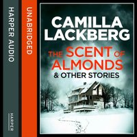 Scent of Almonds and Other Stories - Camilla Lackberg - audiobook