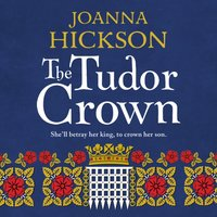 Tudor Crown - Joanna Hickson - audiobook