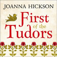 First Of The Tudors - Joanna Hickson - audiobook