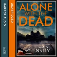 Alone with the Dead - James Nally - audiobook