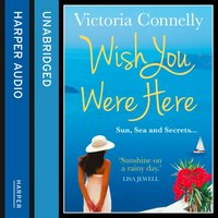 Wish You Were Here - Victoria Connelly - audiobook