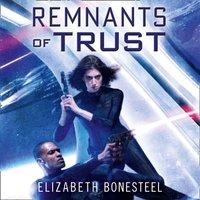 Remnants of Trust - Elizabeth Bonesteel - audiobook