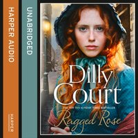 Ragged Rose - Dilly Court - audiobook