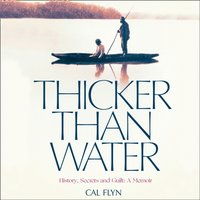 Thicker Than Water - Cal Flyn - audiobook