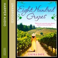 Eight Hundred Grapes - Laura Dave - audiobook