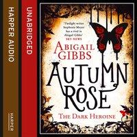 Autumn Rose - Abigail Gibbs - audiobook