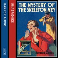 Mystery Of The Skeleton Key - Bernard Capes - audiobook