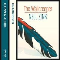 Wallcreeper - Nell Zink - audiobook