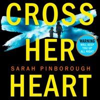 Cross Her Heart - Sarah Pinborough - audiobook