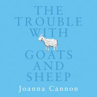 Trouble with Goats and Sheep - Joanna Cannon - audiobook